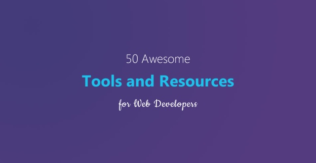 50 Awesome Tools and Resources for Web Developers – Tips and Snips